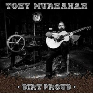 Tony Murnahan - Dirt Proud EP
